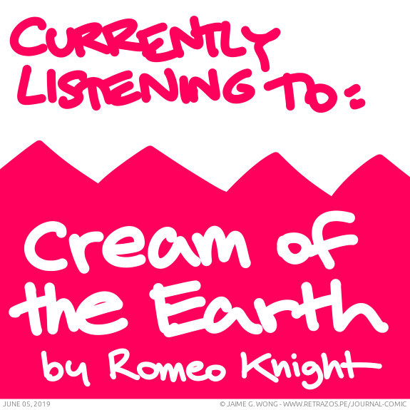 Currently listening to: Cream of the Earth by Romeo Knight