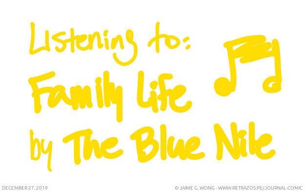 """Currently listening to: """"Family Life"""" by The Blue Nile"""