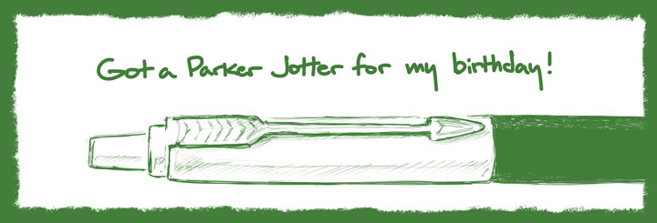 Got a Parker Jotter for my birthday!