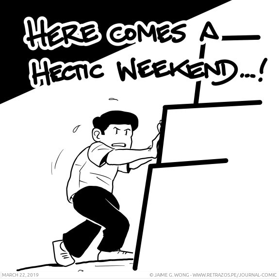 Here comes a hectic weekend