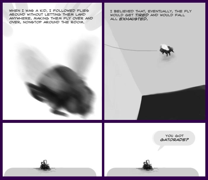 Killing Flies by fatigue