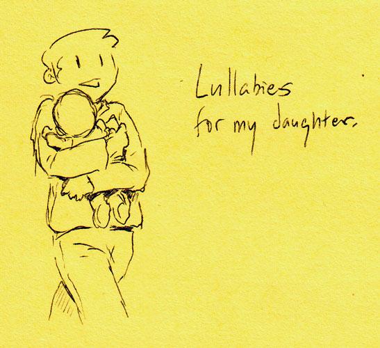 Lullabies for my daughter