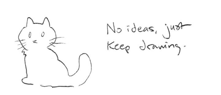 No ideas, just keep drawing